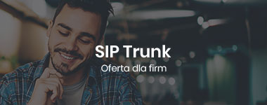 SIP Trunk. Oferta dla firm